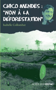 """Chico Mendes : """"Non à la déforestation"""" 1ère édition"""