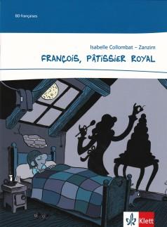 François, pâtissier royal - Klett Verlag